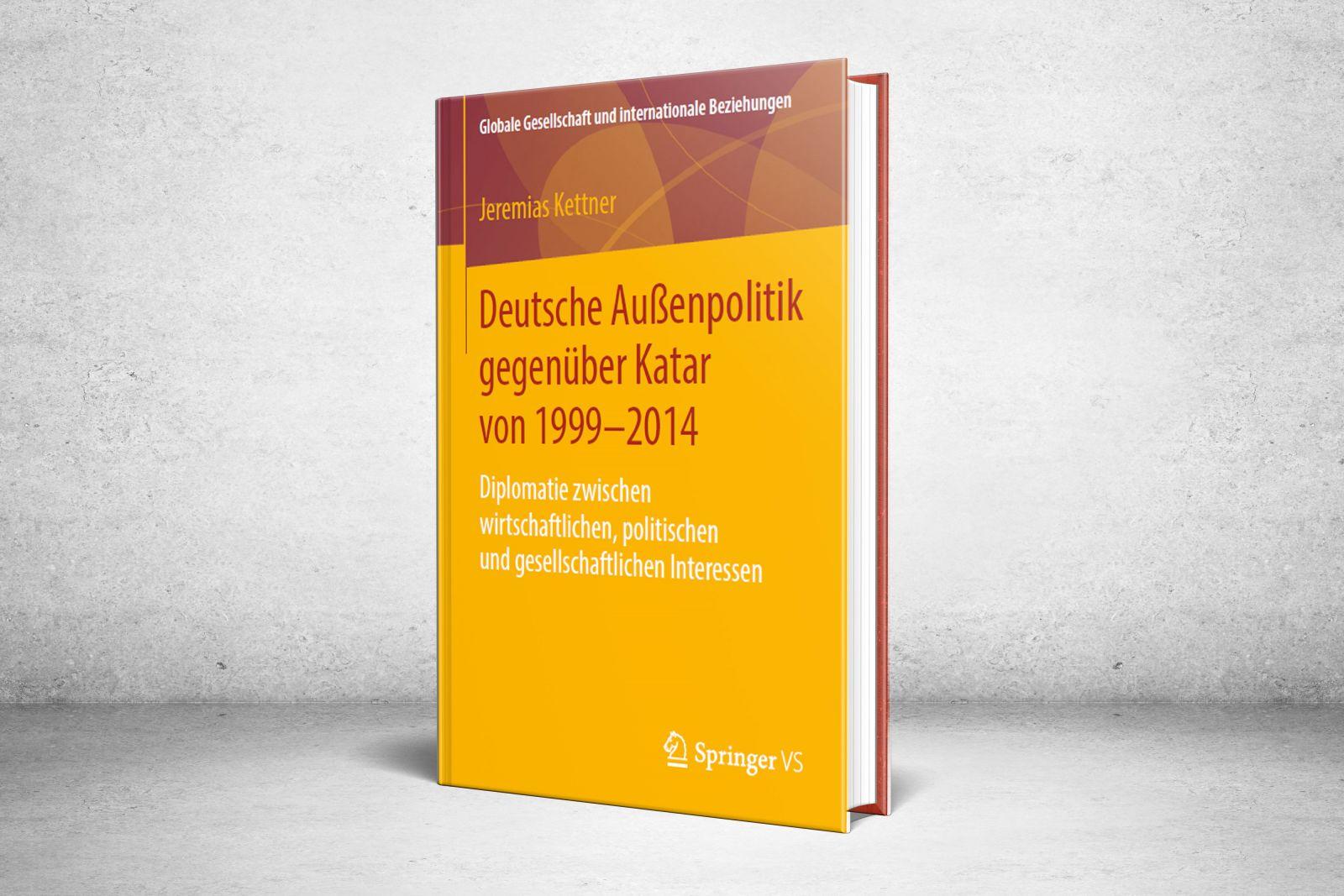 السياسة الخارجية الألمانية نحو قطر (1999- 2014) - العلاقات الدبلوماسية بين المصالح الاقتصادية والسياسية والاجتماعية